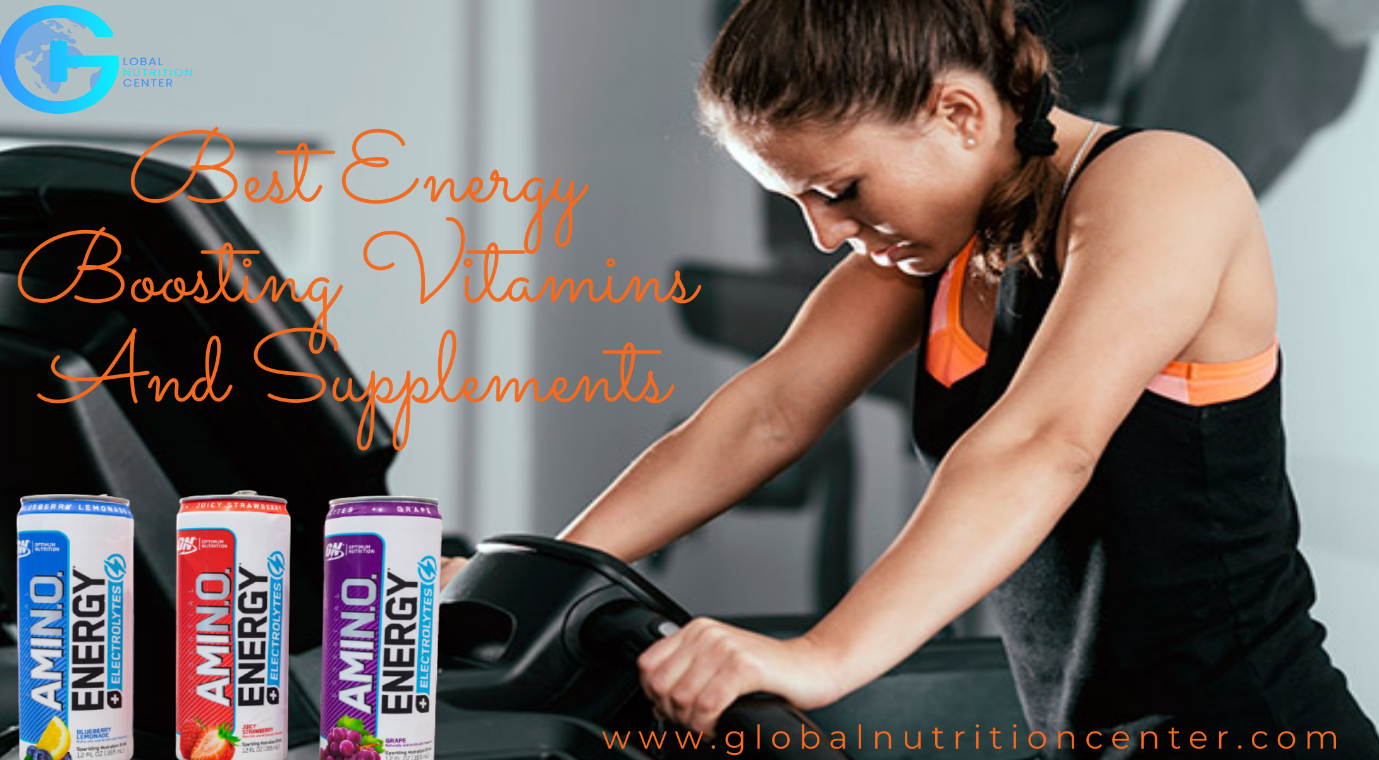 BEST ENERGY BOOSTING VITAMINS AND SUPPLEMENTS
