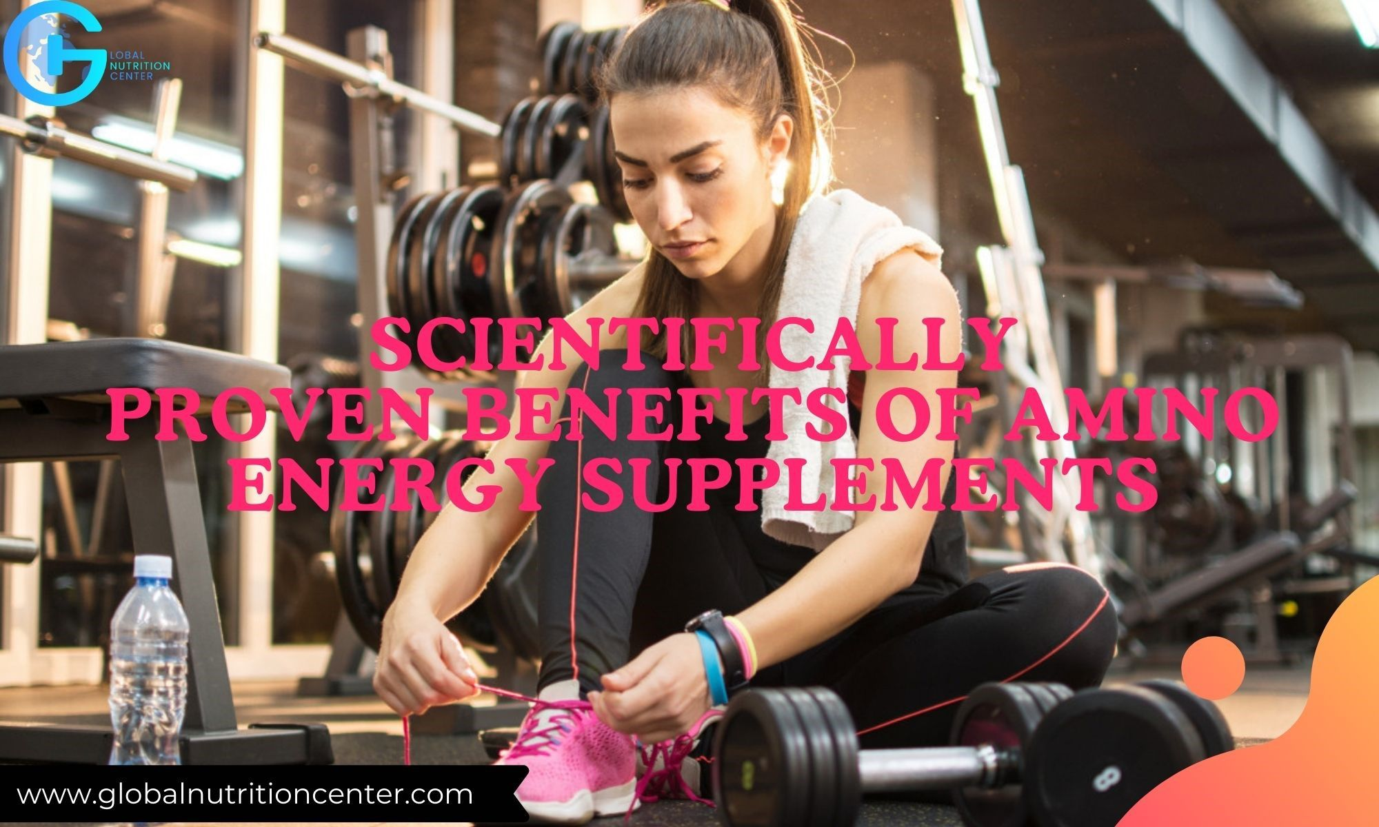 SCIENTIFICALLY PROVEN BENEFITS OF AMINO ENERGY SUPPLEMENTS